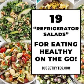 19 Refrigerator Salads for Eating Healthy On The GO!